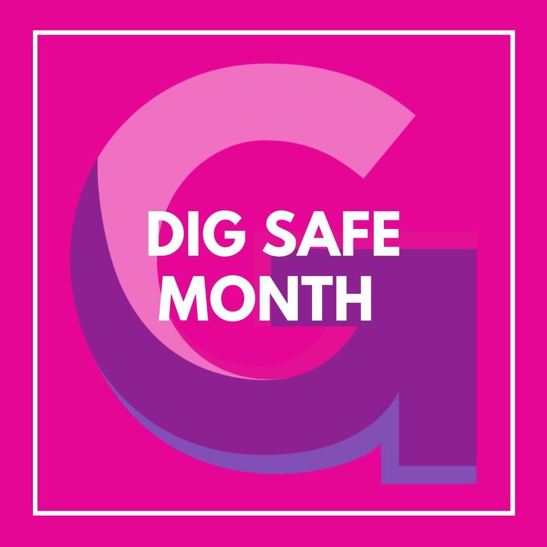 Dig safe month graphic
